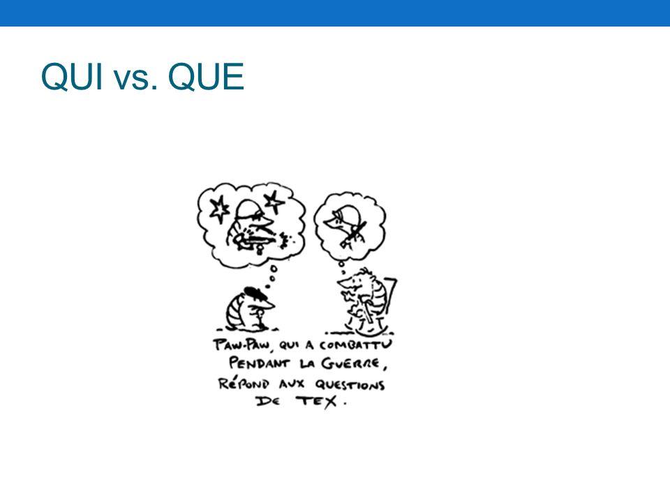 QUI vs. QUE