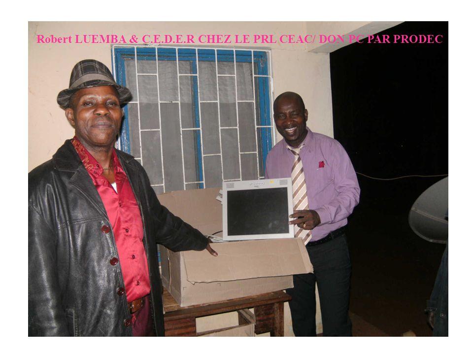 Robert LUEMBA & C.E.D.E.R CHEZ LE PRL CEAC/ DON PC PAR PRODEC