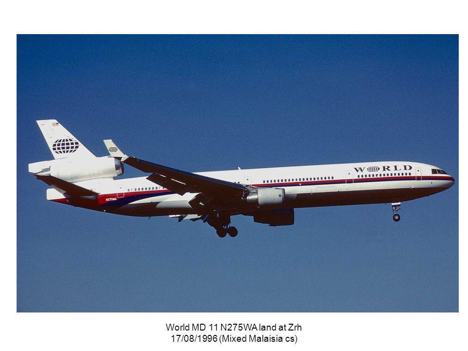 World MD 11 N275WA land at Zrh 17/08/1996 (Mixed Malaisia cs)