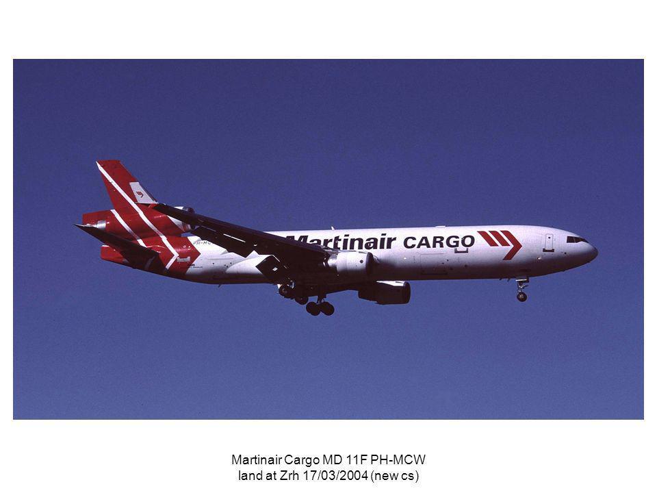 Martinair Cargo MD 11F PH-MCW land at Zrh 17/03/2004 (new cs)