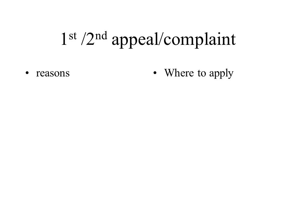 1 st /2 nd appeal/complaint reasonsWhere to apply