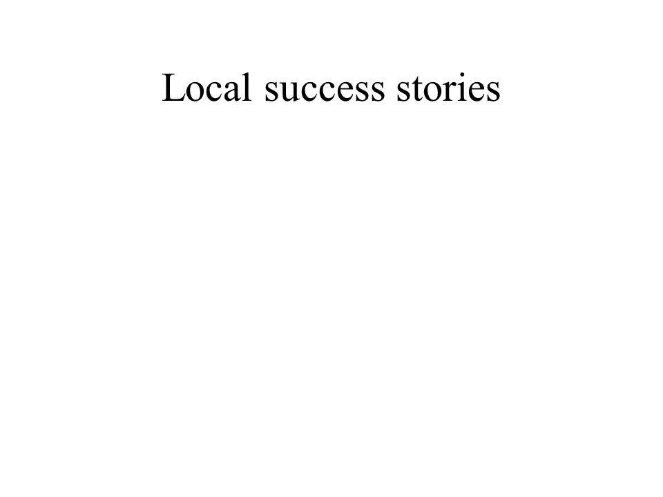 Local success stories