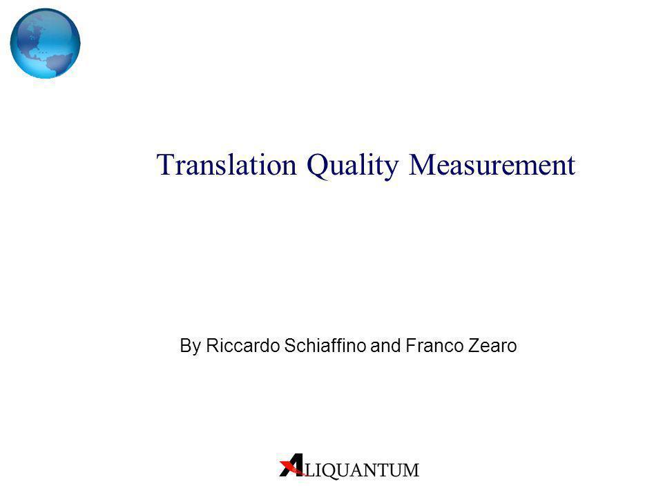 Translation Quality Measurement By Riccardo Schiaffino and Franco Zearo