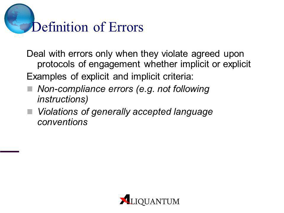 Definition of Errors Deal with errors only when they violate agreed upon protocols of engagement whether implicit or explicit Examples of explicit and