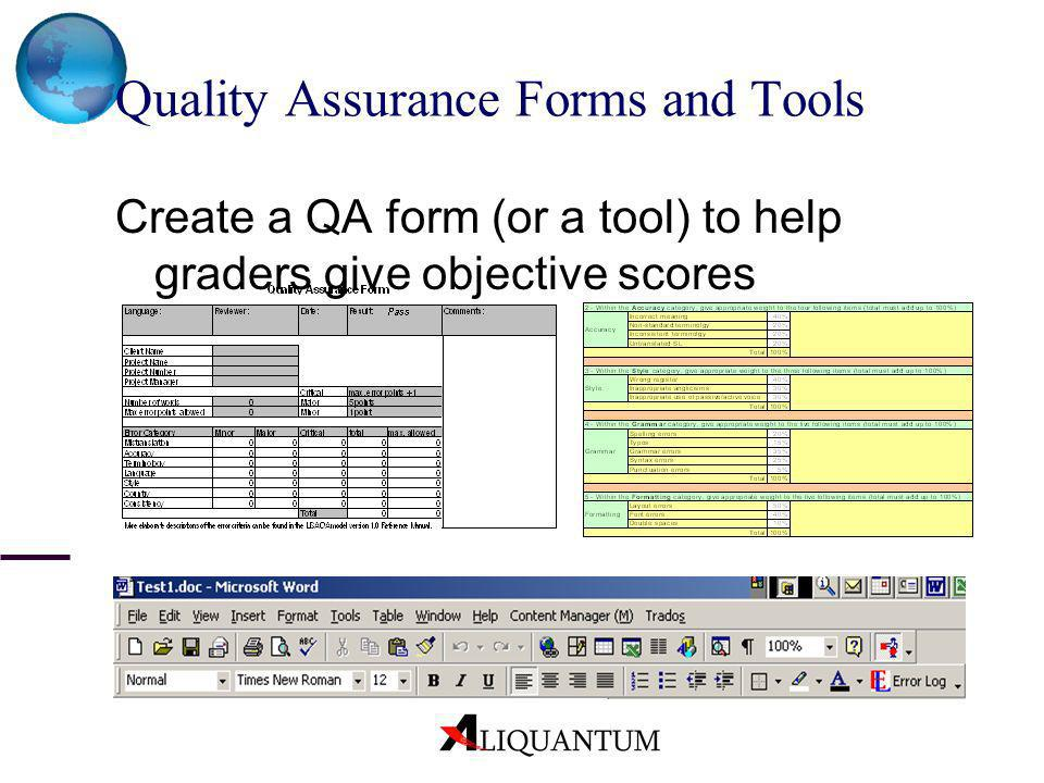 Quality Assurance Forms and Tools Create a QA form (or a tool) to help graders give objective scores