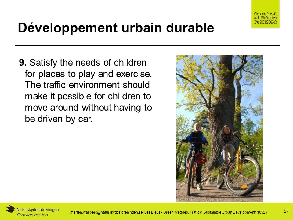 Développement urbain durable 27 9. Satisfy the needs of children for places to play and exercise.
