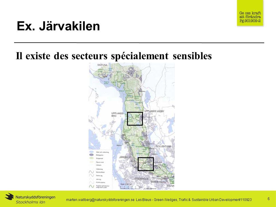 Ex. Järvakilen 6 Il existe des secteurs spécialement sensibles marten.wallberg@naturskyddsforeningen.se Les Bleus - Green Wedges, Trafic & Sustainble