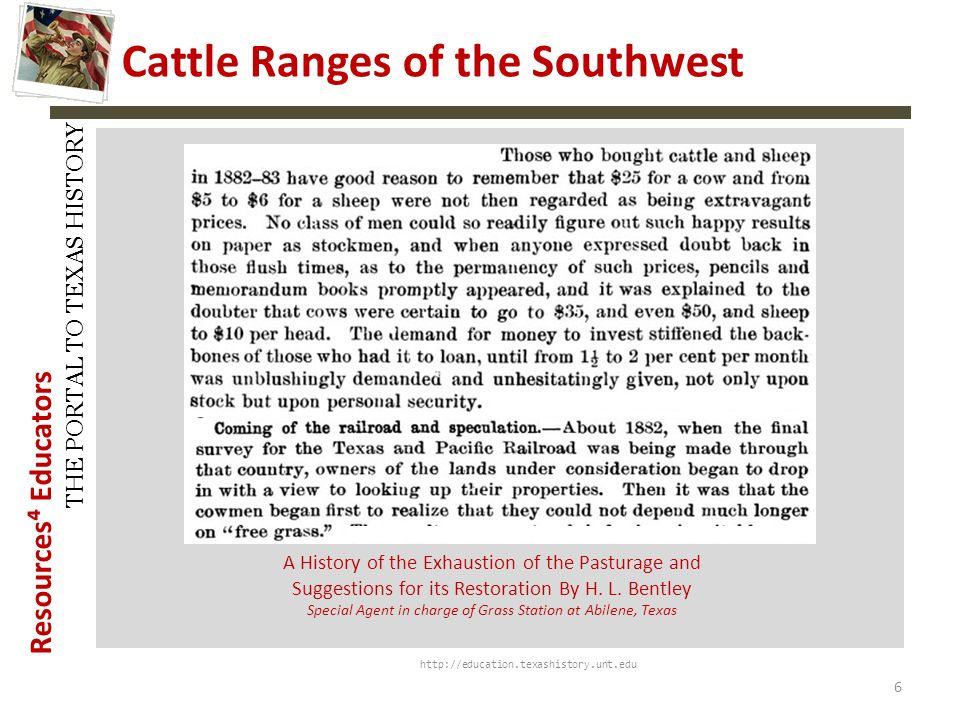 Resources Educators THE PORTAL TO TEXAS HISTORY http://education.texashistory.unt.edu A History of the Exhaustion of the Pasturage and Suggestions for its Restoration By H.