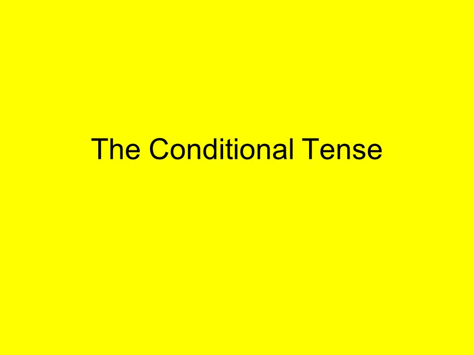 I would …..The Conditional Tense is used to say what you would do.