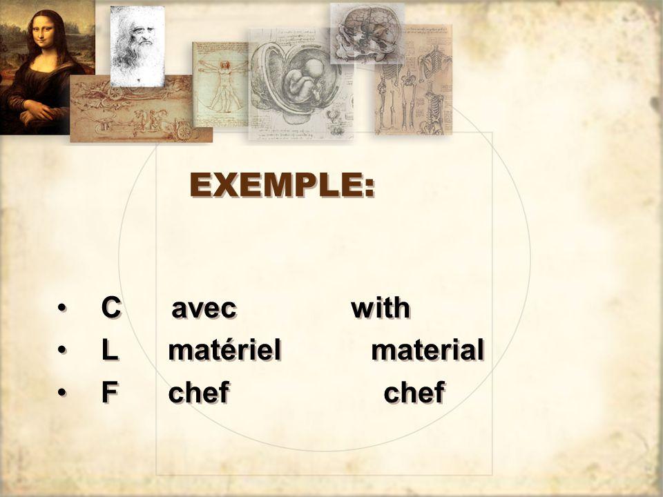EXEMPLE: C avec with L matériel material F chef chef C avec with L matériel material F chef chef