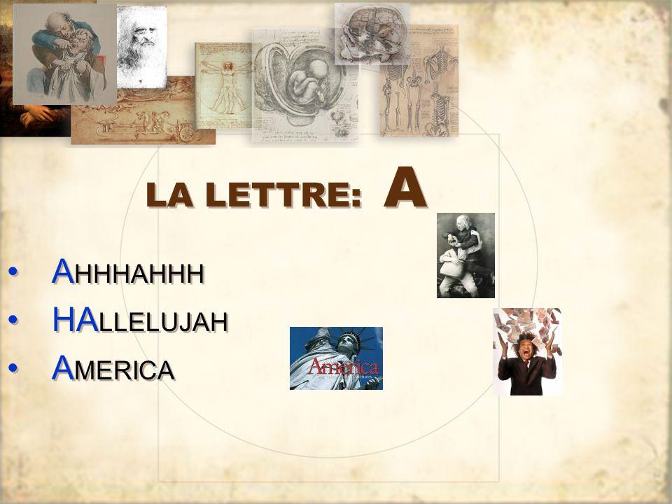 LA LETTRE: A A HHHAHHH HA LLELUJAH A MERICA