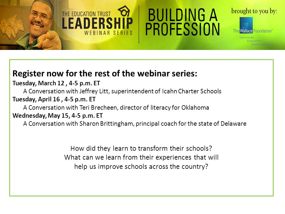 Register now for the rest of the webinar series: Tuesday, March 12, 4-5 p.m. ET A Conversation with Jeffrey Litt, superintendent of Icahn Charter Scho