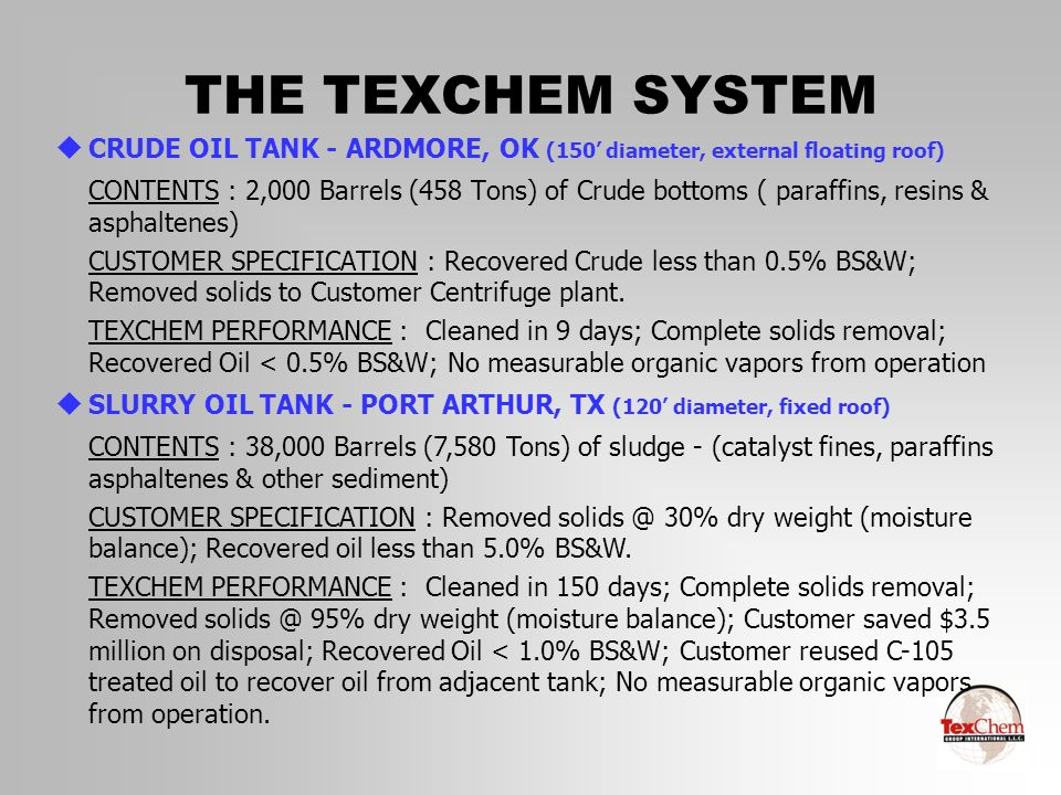 THE TEXCHEM SYSTEM u CRUDE OIL TANK - ARDMORE, OK (150 diameter, external floating roof) CONTENTS : 2,000 Barrels (458 Tons) of Crude bottoms ( paraff
