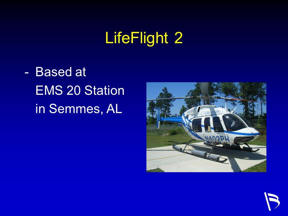 LifeFlight 2 -Based at EMS 20 Station in Semmes, AL