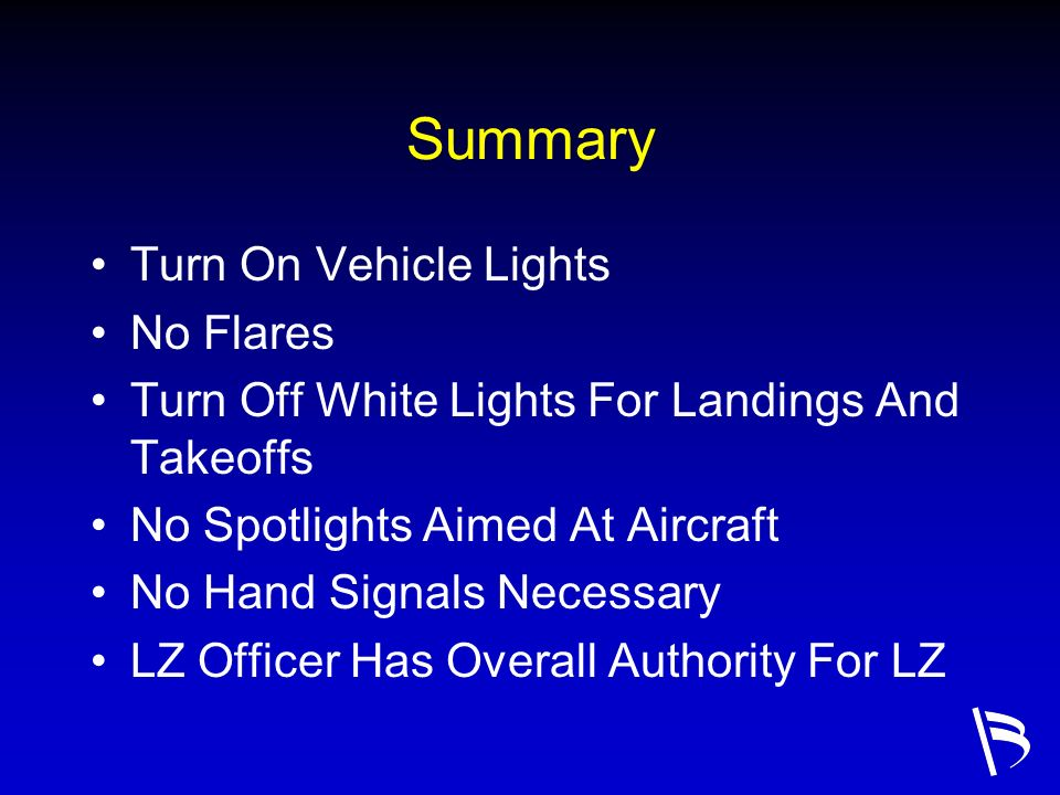 Summary Turn On Vehicle Lights No Flares Turn Off White Lights For Landings And Takeoffs No Spotlights Aimed At Aircraft No Hand Signals Necessary LZ