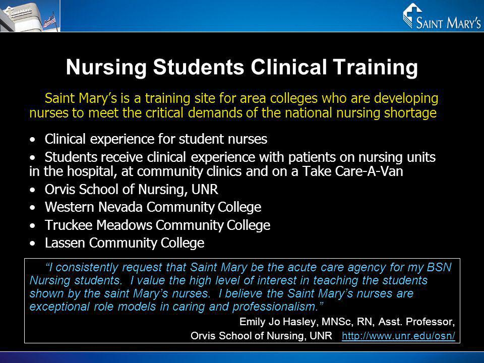 Nursing Students Clinical Training Saint Marys is a training site for area colleges who are developing nurses to meet the critical demands of the nati