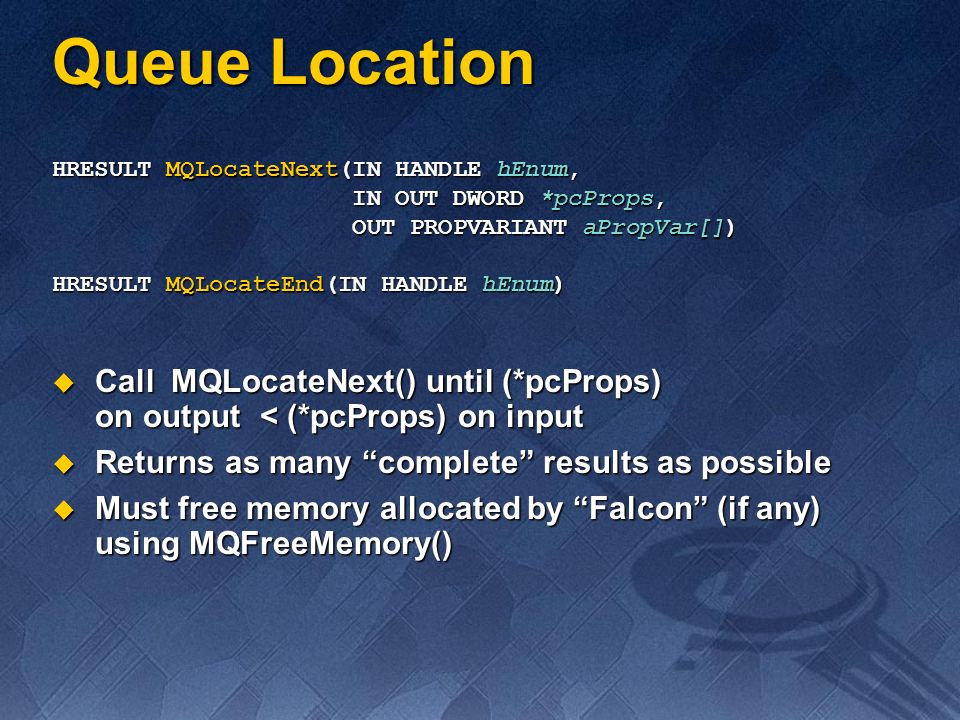 Call MQLocateNext() until (*pcProps) on output < (*pcProps) on input Call MQLocateNext() until (*pcProps) on output < (*pcProps) on input Returns as m