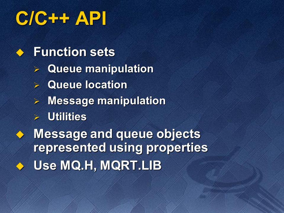 C/C++ API Function sets Function sets Queue manipulation Queue manipulation Queue location Queue location Message manipulation Message manipulation Ut