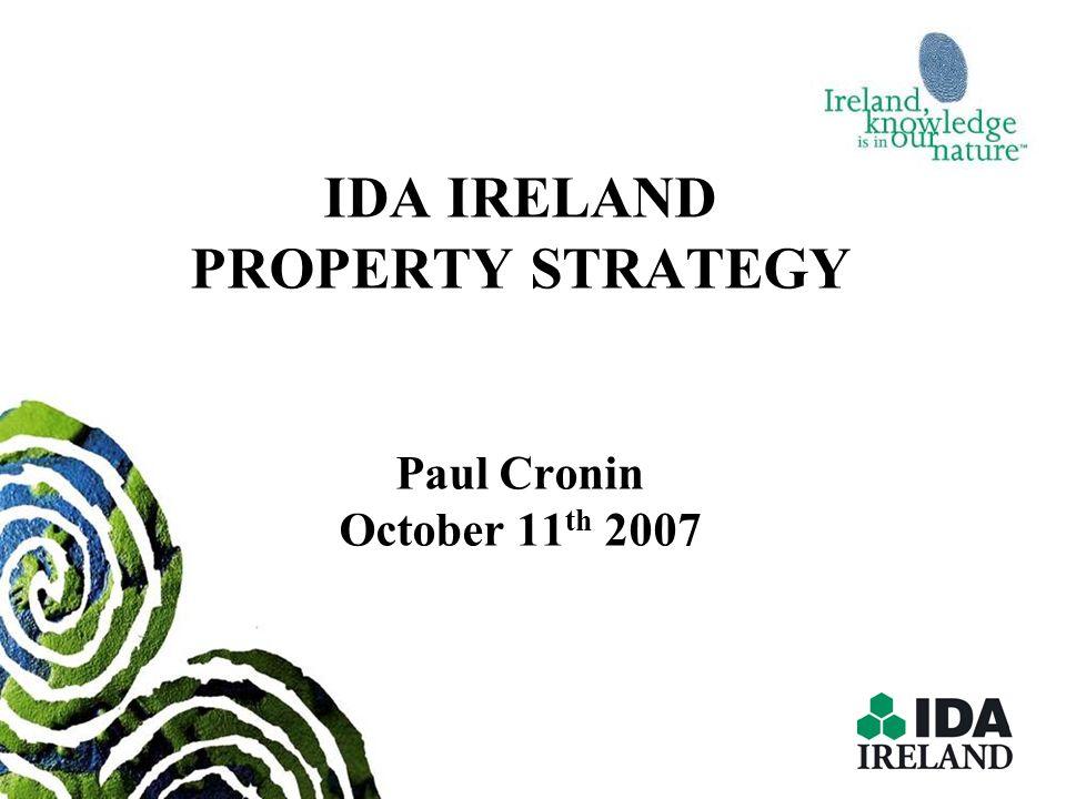 IDA IRELAND PROPERTY STRATEGY Paul Cronin October 11 th 2007