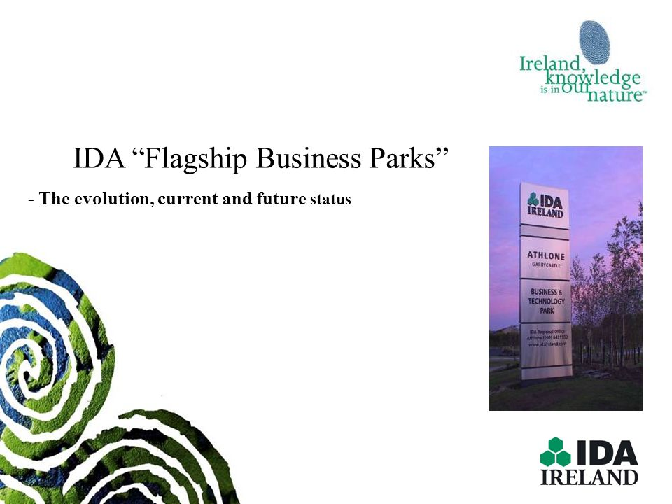 IDA Flagship Business Parks - The evolution, current and future status