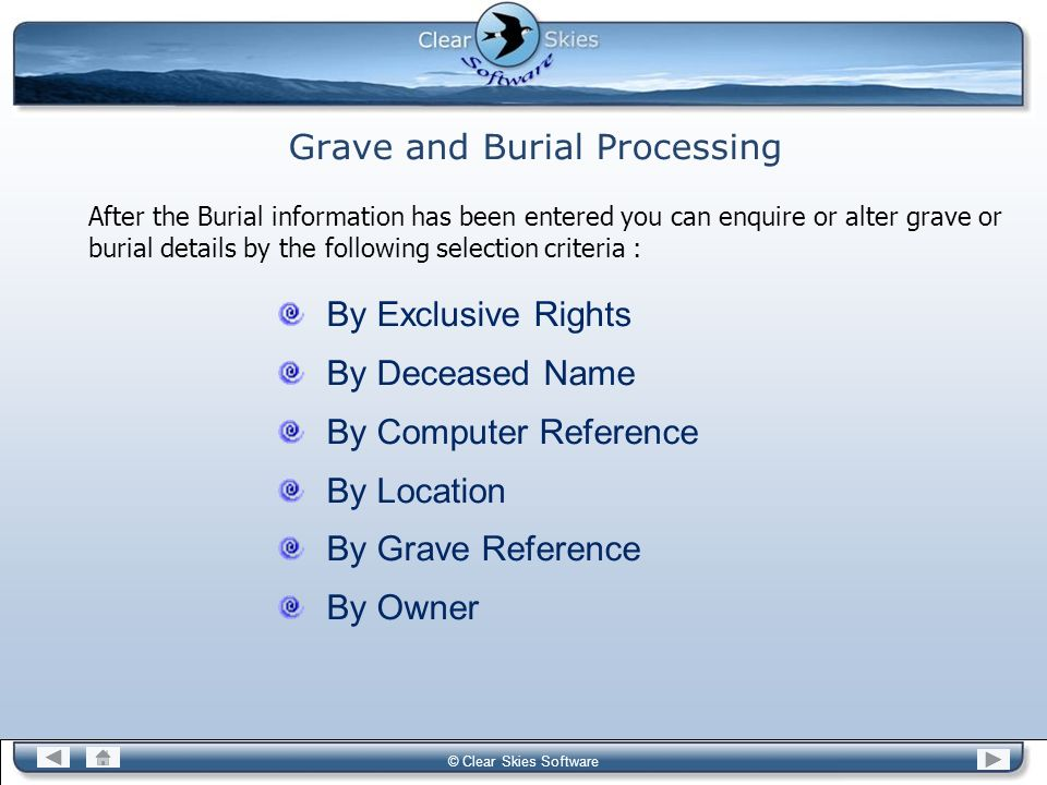 Bacas NG © Clear Skies Software Grave and Burial Processing After the Burial information has been entered you can enquire or alter grave or burial det