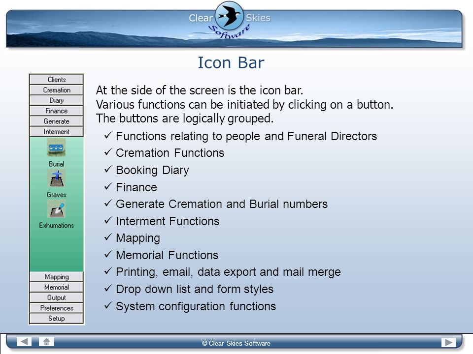 Bacas NG © Clear Skies Software Icon Bar At the side of the screen is the icon bar. Various functions can be initiated by clicking on a button. The bu