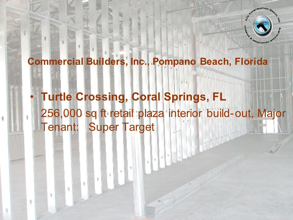 Turtle Crossing, Coral Springs, FL 256,000 sq ft retail plaza interior build-out, Major Tenant: Super Target Commercial Builders, Inc., Pompano Beach,