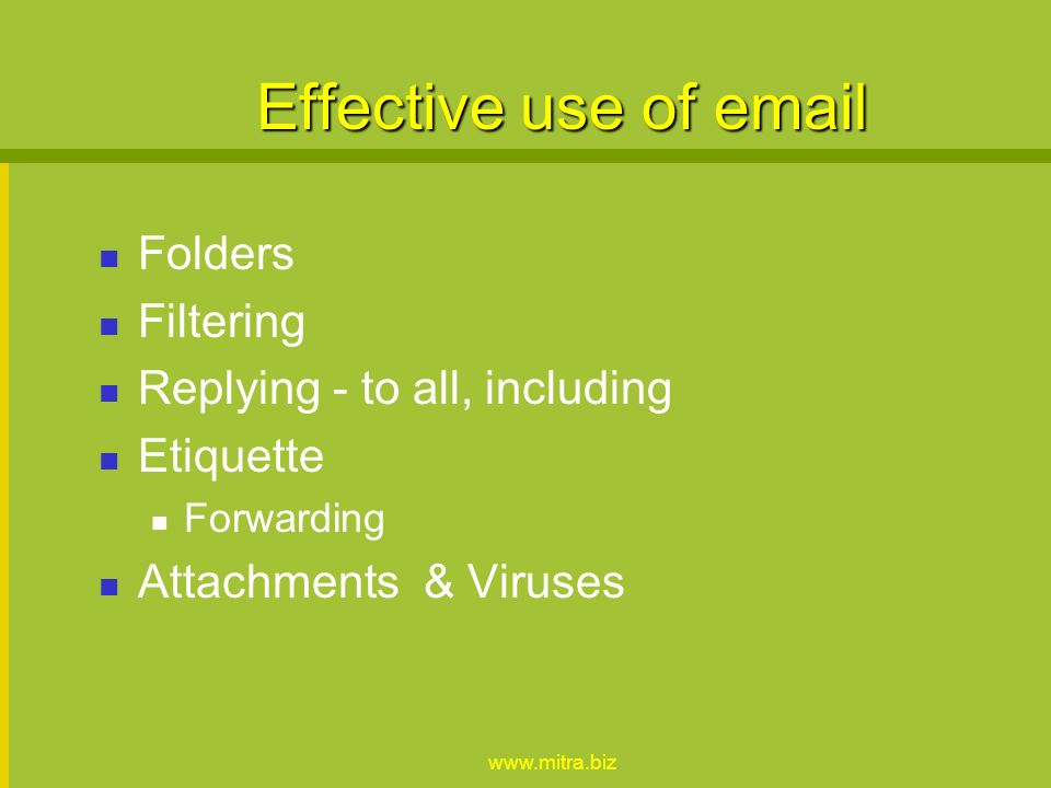 www.mitra.biz Selecting your email Web based v. offline Secure v. Microsoft ISP and employer independent