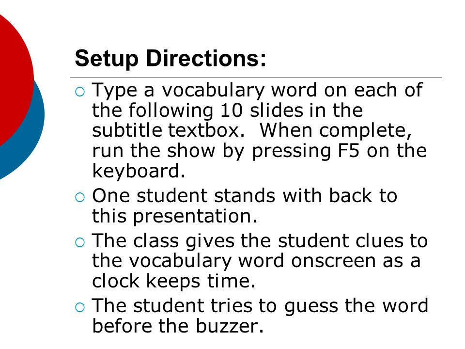 Setup Directions: Type a vocabulary word on each of the following 10 slides in the subtitle textbox.