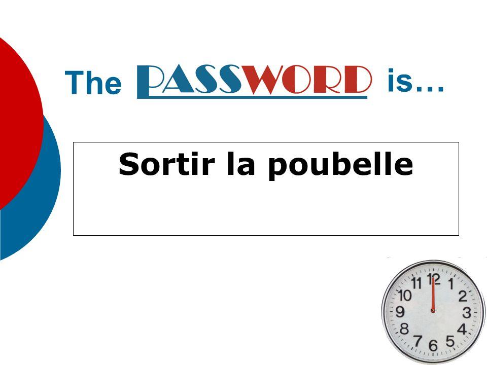 The is… Sortir la poubelle