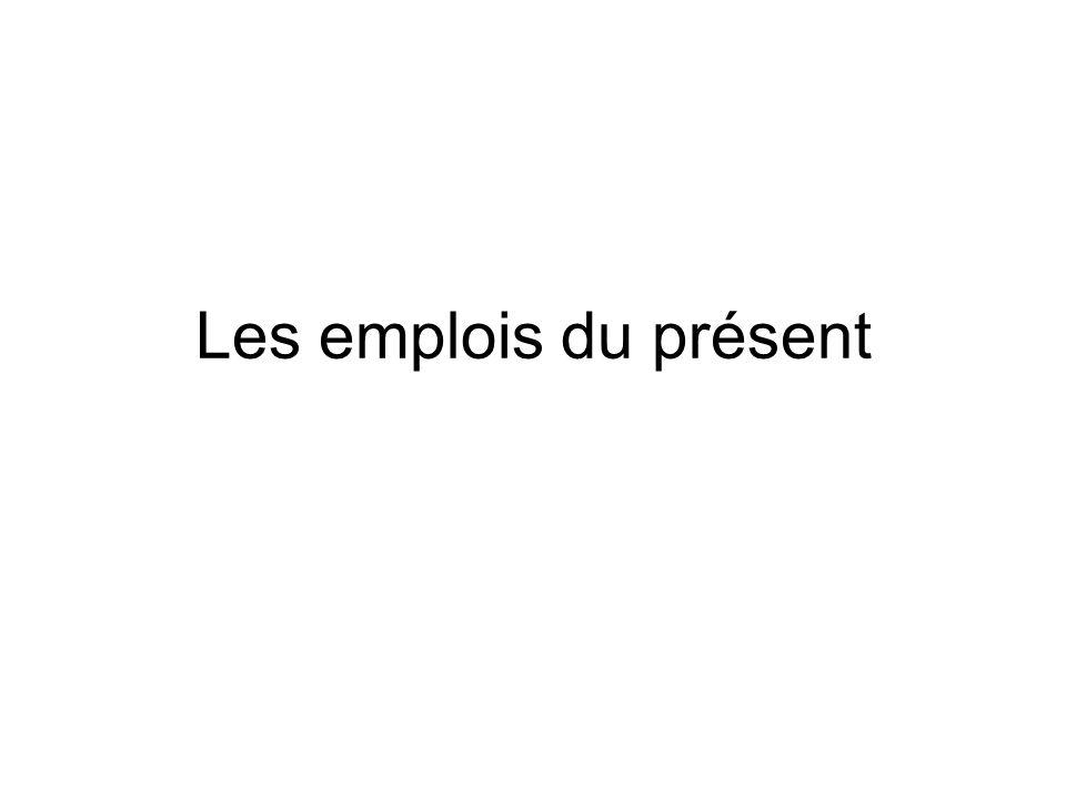 Les emplois du présent