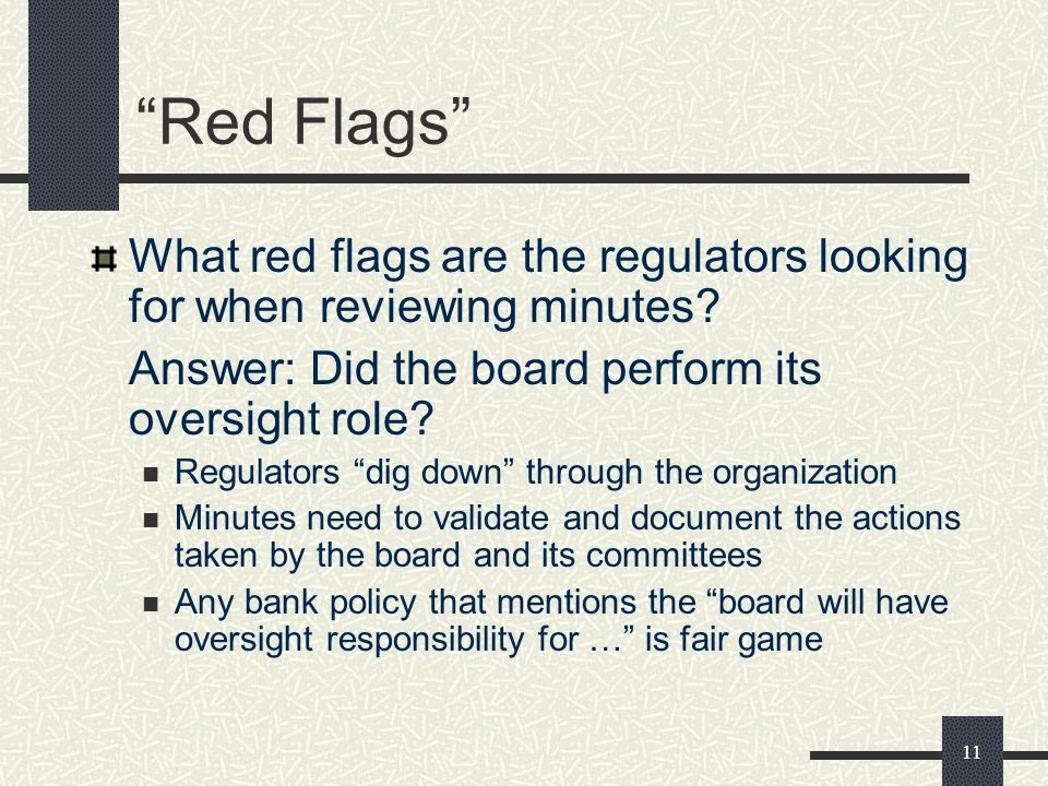 11 Red Flags What red flags are the regulators looking for when reviewing minutes.
