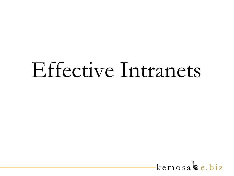 Effective Intranets