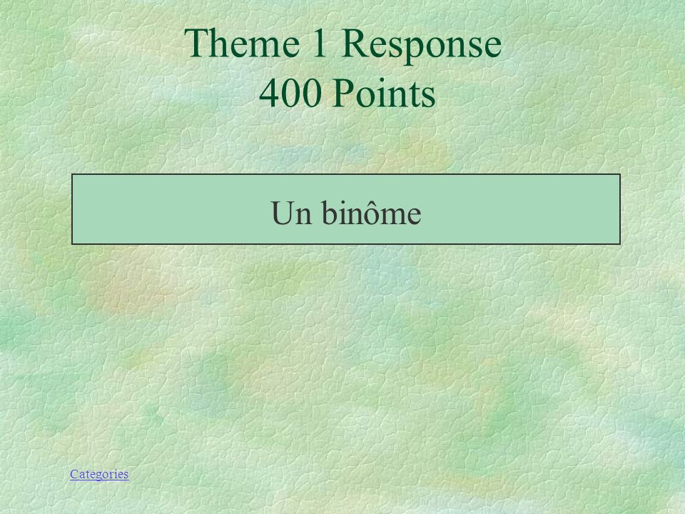 Categories Nomme ce polynôme; 2xy+4y Theme 1 Prompt 400 Points