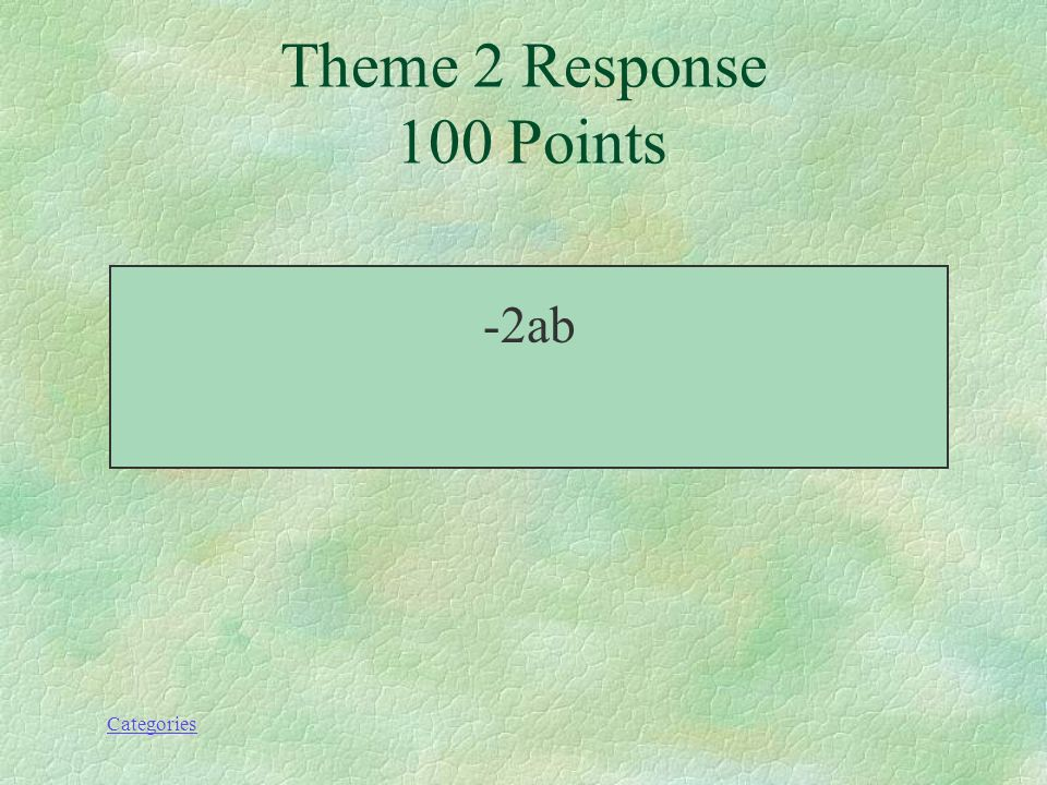 Categories Quelle est la somme de 3ab et de -5ab ? Theme 2 Prompt 100 Points