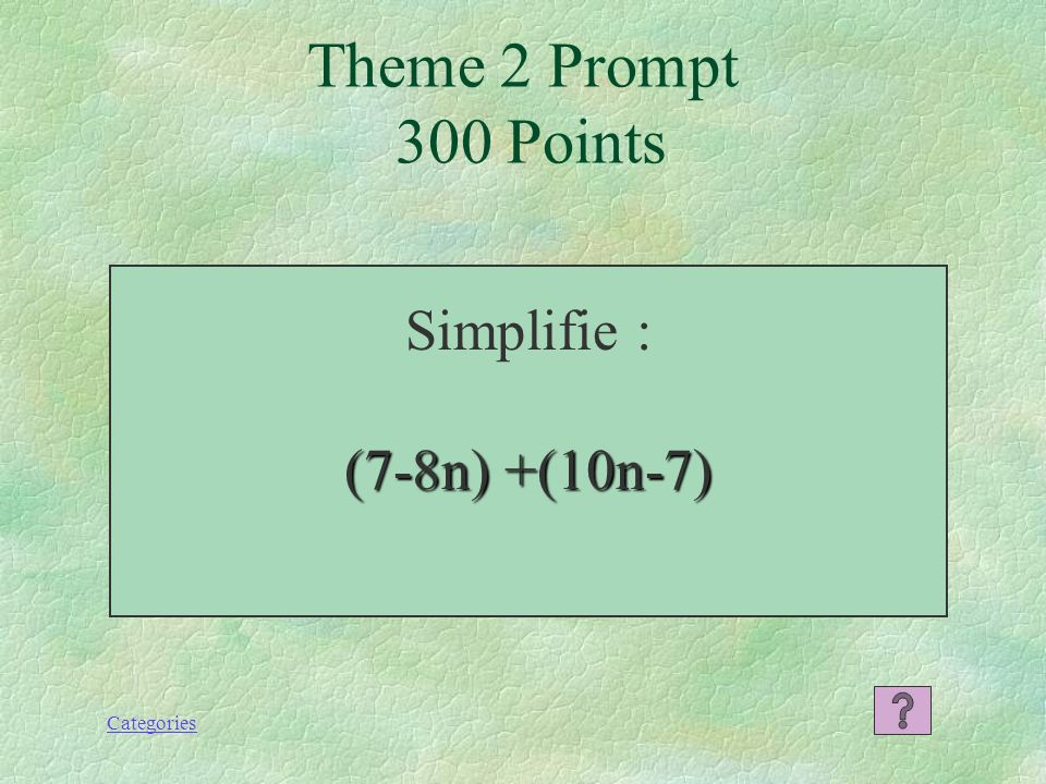 Categories 10x – 4y + 1 Theme 2 Response 200 Points