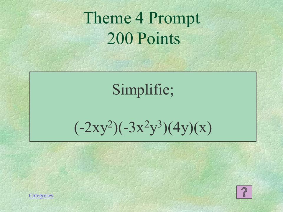 Categories Theme 4 Response 100 Points 6x 3