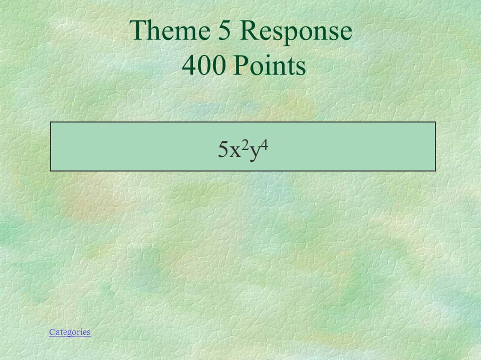 Categories Divise; (20x 2 y 5 z 3 ) par 4yz 3 Theme 5 Prompt 400 Points