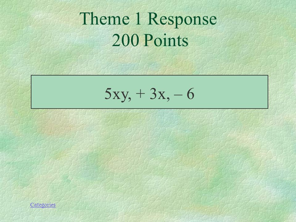 Categories Theme 1 Prompt 200 Points Si tu devais identifier tous les termes de lexpression 5xy + 3x – 6, quécrirais-tu ?