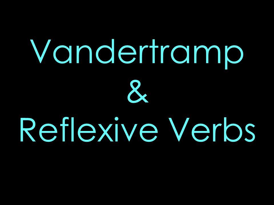 Vandertramp & Reflexive Verbs
