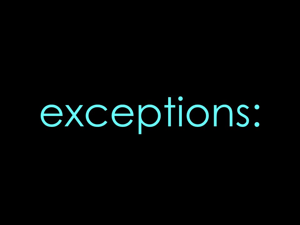 exceptions: