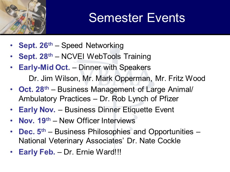 Semester Events Sept. 26 th – Speed Networking Sept. 28 th – NCVEI WebTools Training Early-Mid Oct. – Dinner with Speakers Dr. Jim Wilson, Mr. Mark Op