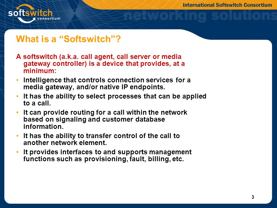 3 What is a Softswitch. A softswitch (a.k.a.