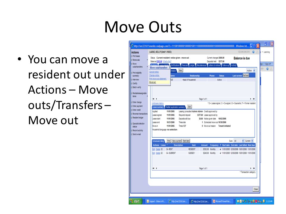Move Outs You can move a resident out under Actions – Move outs/Transfers – Move out