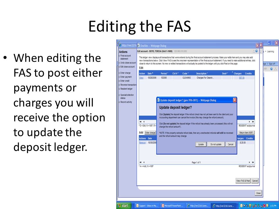 Editing the FAS When editing the FAS to post either payments or charges you will receive the option to update the deposit ledger.