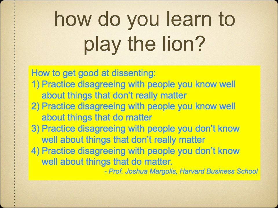 how do you learn to play the lion?