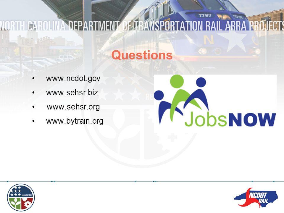 www.ncdot.gov www.sehsr.biz www.sehsr.org www.bytrain.org Questions