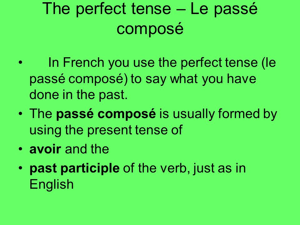 Alors…… 1.Do you know when to use the past tense.2.Do you know how to form the past tense.