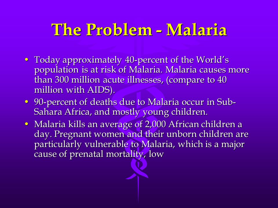 Malaria in Africa Today The Problem Malaria Today