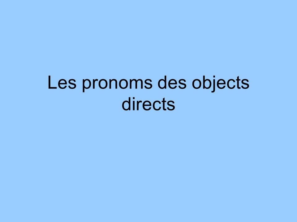 Les pronoms des objects directs